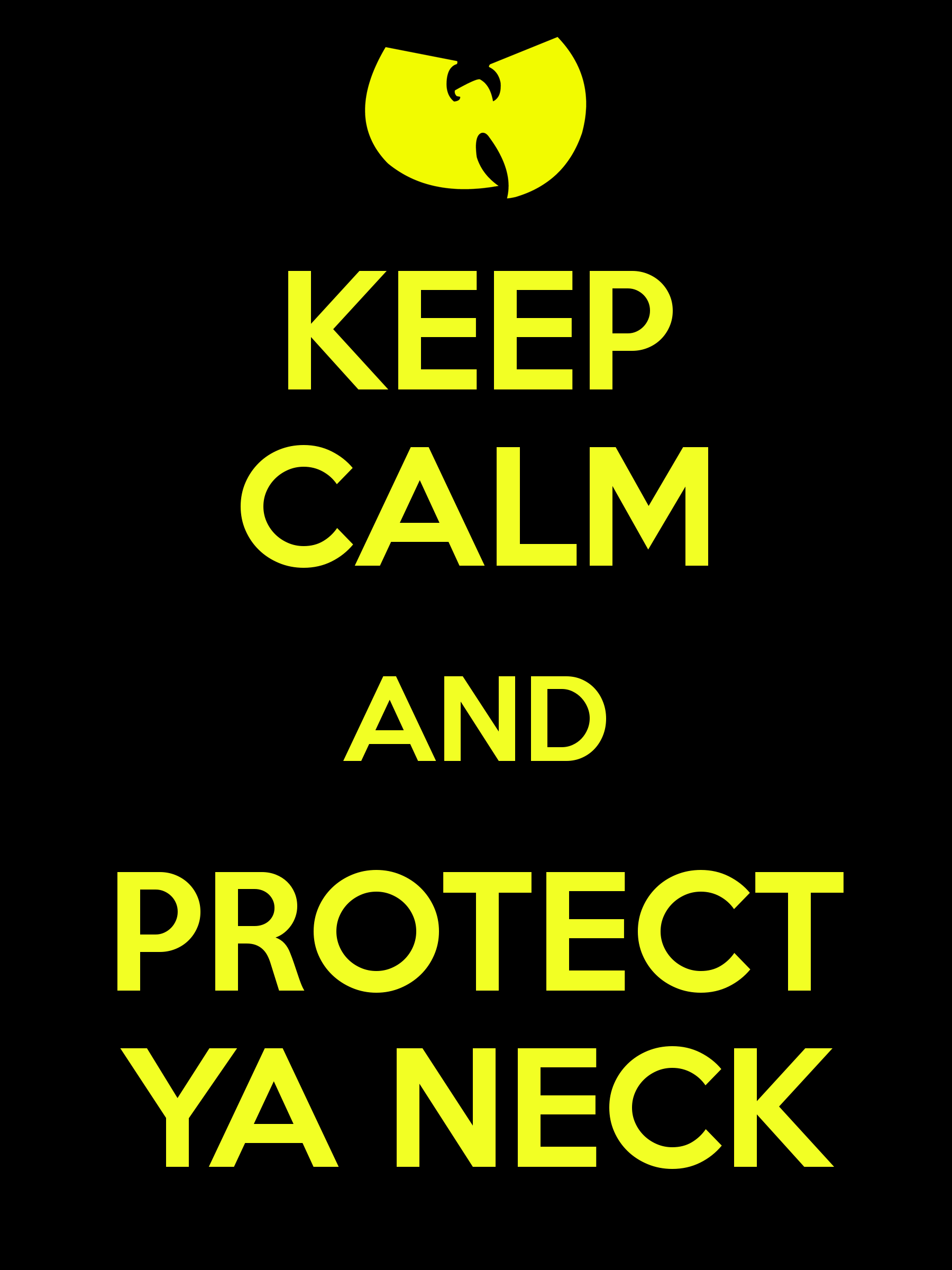 keep-calm-and-protect-ya-neck-11